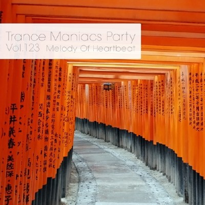 Trance Maniacs Party: Melody Of Heartbeat #123 (2014)